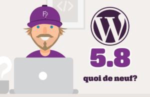 Quoi de neuf dans WordPress 5.8